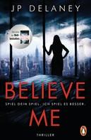 JP Delaney: Believe Me - Spiel Dein Spiel. Ich spiel es besser. ★★★★