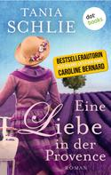 Tania Schlie: Eine Liebe in der Provence ★★★★