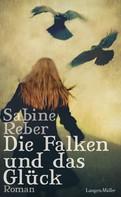 Sabine Reber: Die Falken und das Glück ★★★