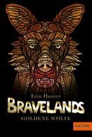 Erin Hunter: Bravelands - Goldene Wölfe ★★★★★
