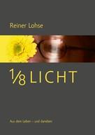 Reiner Lohse: 1/8 Licht