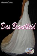 Alexandre Dumas: Das Brautkleid