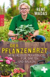 Der Pflanzenarzt - Mein großes Praxisbuch für Garten und Balkon