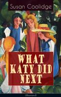 Susan Coolidge: WHAT KATY DID NEXT (Illustrated)