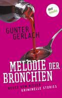 Gunter Gerlach: Melodie der Bronchien: Die Allergie-Trilogie - Band 4 ★★★★