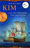 Eva Maaser: Kim und die Seefahrt ins Ungewisse - Band 2 ★★★★