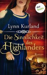 Die Sinnlichkeit des Highlanders - Die McLeod-Serie: Band 2 - Roman
