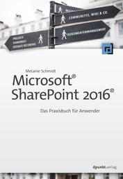 Microsoft® SharePoint 2016® - Das Praxisbuch für Anwender