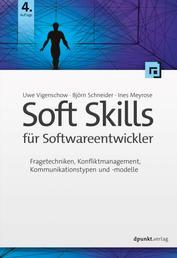 Soft Skills für Softwareentwickler - Fragetechniken, Konfliktmanagement, Kommunikationstypen und -modelle