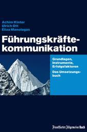 Führungskräftekommunikation - Grundlagen, Instrumente, Erfolgsfaktoren. Das Umsetzungsbuch