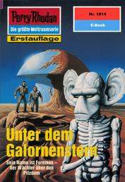"Perry Rhodan 1814: Unter dem Galornenstern - Perry Rhodan-Zyklus ""Die Tolkander"""