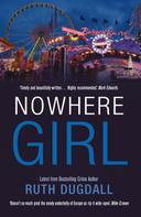 Ruth Dugdall: Nowhere Girl ★★★★