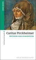 Anne Bezzel: Caritas Pirckheimer