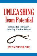 Sylvia Plester-Silk: Unleashing Team Potential