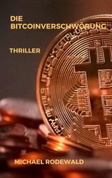 Die Bitcoinverschwörung - Thriller