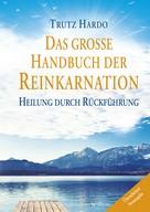 Trutz Hardo: Das große Handbuch der Reinkarnation ★★★★