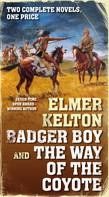 Elmer Kelton: Badger Boy and The Way of the Coyote