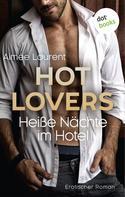 Aimee Laurent: HOT LOVERS - Heiße Nächte im Hotel ★★★