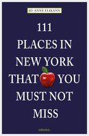 Jo-Anne Elikann: 111 Places in New York that you must not miss