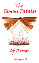 The Femme Fatales Of Horror, Vol. 2