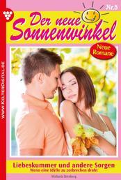 Der neue Sonnenwinkel 5 – Familienroman - Liebeskummer und andere Sorgen