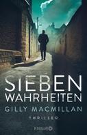 Gilly Macmillan: Sieben Wahrheiten