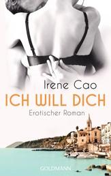 Ich will dich - Erotischer Roman