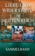Marion Kummerow: Liebe und Widerstand im Dritten Reich