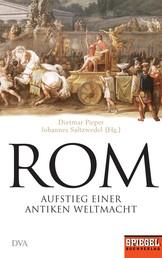 Rom - Aufstieg einer antiken Weltmacht - Ein SPIEGEL-Buch