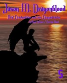Angel Wagner: Jason M. Dragonblood - Teil 5