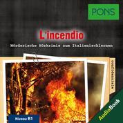 PONS Hörkrimi Italienisch: L'incendio - Mörderische Kurzkrimis zum Italienischlernen (B1)