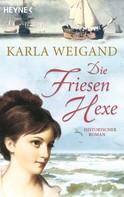 Karla Weigand: Die Friesenhexe ★★★★