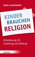 Georg Langenhorst: Kinder brauchen Religion!