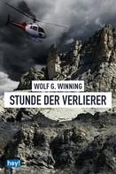 Wolf G. Winning: Stunde der Verlierer