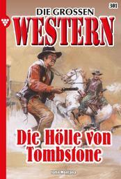 Die großen Western 301 - Die Hölle von Tombstone