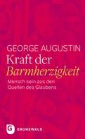 George Augustin: Kraft der Barmherzigkeit