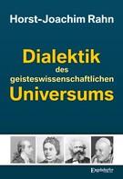 Horst-Joachim Rahn: Dialektik des geisteswissenschaftlichen Universums