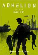 Raiko Oldenettel: Adhelion 11: Rächer