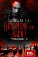 Gabriele Ketterl: Geschenk der Nacht ★★★★★