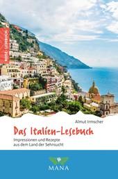 Das Italien-Lesebuch - Impressionen und Rezepte aus dem Land der Sehnsucht