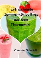 Vanessa Schmidt: Erfrischende Sommer-Smoothies aus dem Thermomix ★★★★