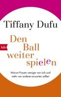 Tiffany Dufu: Den Ball weiterspielen ★★★