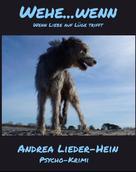 Andrea Lieder-Hein: WEHE… WENN