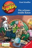 Ursel Scheffler: Kommissar Kugelblitz 09. Die schneeweiße Katze ★★★★★