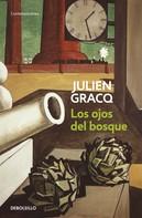 Julien Gracg: Los ojos del bosque