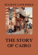 Stanley Lane Poole: The Story of Cairo
