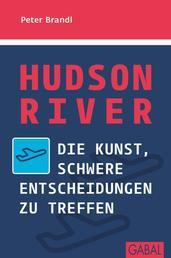 Hudson River - Die Kunst, schwere Entscheidungen zu treffen