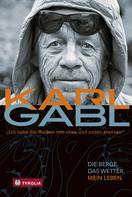 """Karl Gabl: """"Ich habe die Wolken von oben und unten gesehen"""" ★★★★★"""