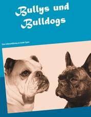 Bullys und Bulldogs - Eine Liebeserklärung an starke Typen