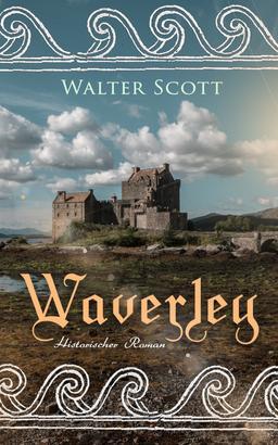 Waverley: Historischer Roman